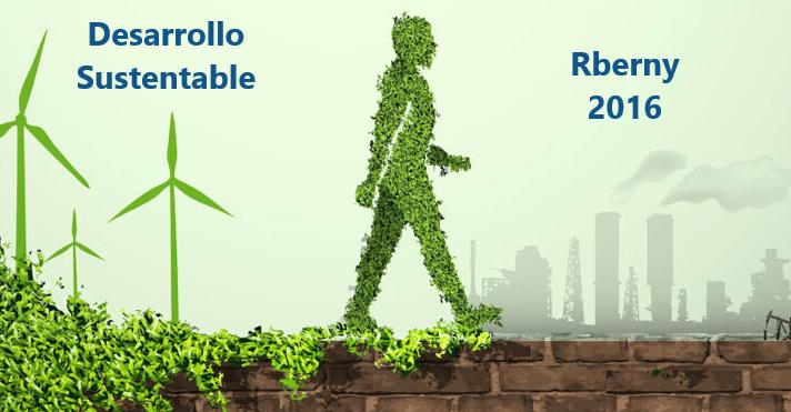 Desarrollo Sustentable Rberny 2016