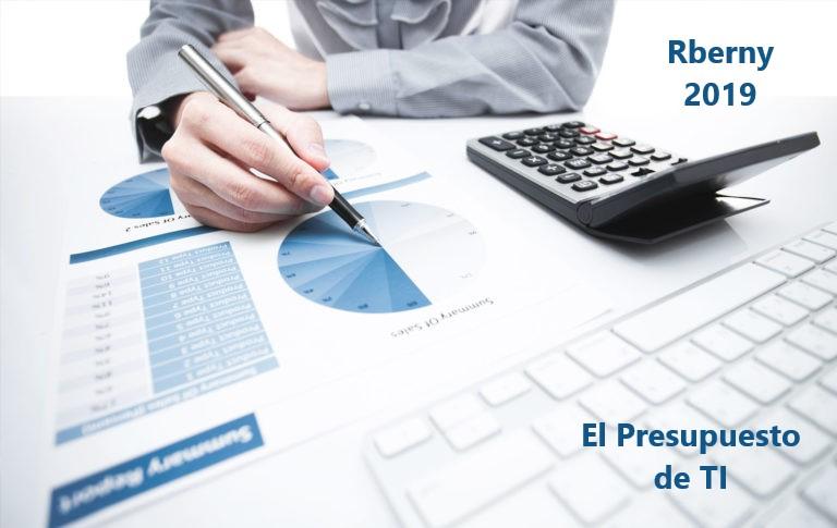 El Presupuesto de TI Rberny 2019