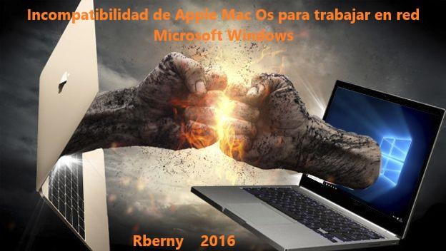 Incompatibilidad de Apple Mac Os para trabajar en red Microsoft Windows Rberny 2016