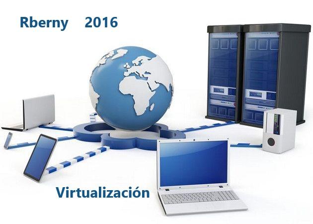 Virtualización Rberny 2016