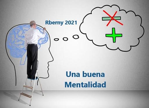 Una buena Mentalidad Rberny 2021