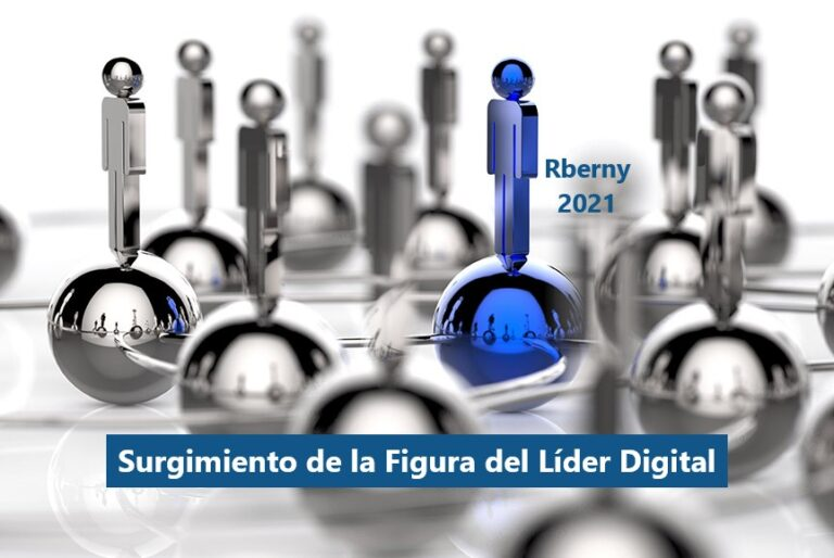 Surgimiento de la Figura del Líder Digital Rberny 2021