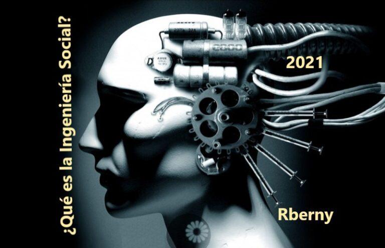 ¿Qué es la Ingeniería Social? Rberny 2021