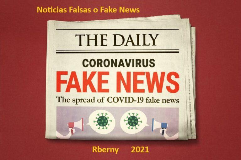 Noticias Falsas o Fake News Rberny 2021
