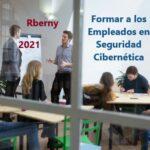 Formar a los Empleados en Seguridad Cibernética Rberny 2021